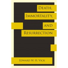 Death, Immortality and Resurrection