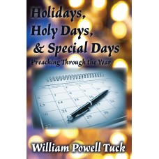 Holidays, Holy Days and Special Days: Preaching Through the Year