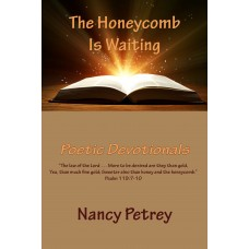The Honeycomb is Waiting: Poetic Devotionals