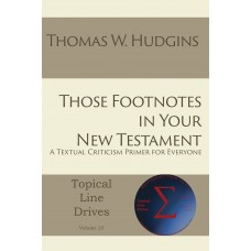 Those Footnotes in Your New Testament: A Textual Criticism Primer for Everyone