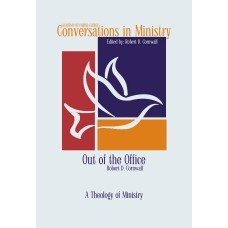 Out of the Office: A Theology of Ministry