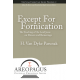 Except for Fornication: The Teaching of the Lord Jesus on Divorce and Remarriage
