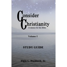 Consider Christianity Evidence for the Bible Study Guide
