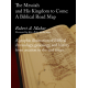 The Messiah and His Kingdom to Come: A Biblical Road Map (B&W)