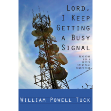 Lord, I Keep Getting a Busy Signal: Reaching For a Better Spiritual Connection