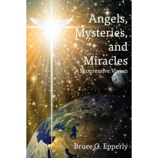 Angels, Mysteries and Miracles: A Progressive Vision