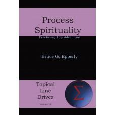 Process Spirituality: Practicing Holy Adventure