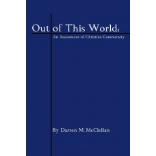 Out of This World: An Assessment of Christian Community
