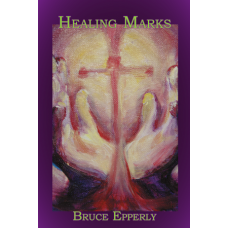 Healing Marks: Healing and Spirituality in Mark's Gospel