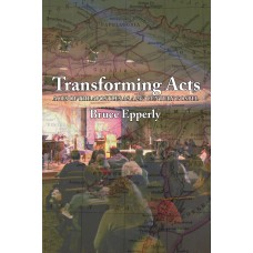Transforming Acts: Acts of the Apostles as a 21st Century Gospel