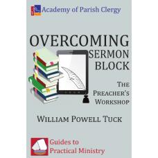 Overcoming Sermon Block: The Preacher's Workshop