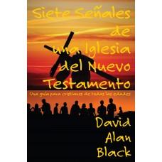 Siete marcas de una iglesia neotestamentaria: Una guía para cristianos de todas las edades