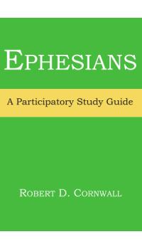 Ephesians: A Participatory Study Guide